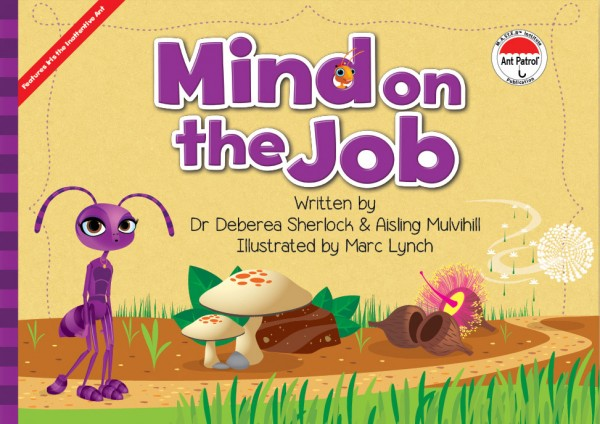 The Ant Patrol® - Mind on the Job