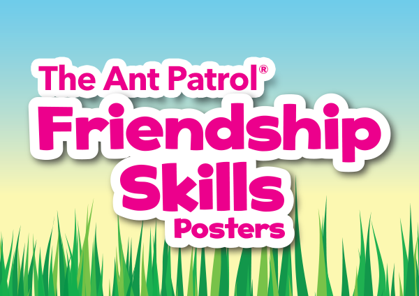 The Ant Patrol Friendship Skills Posters